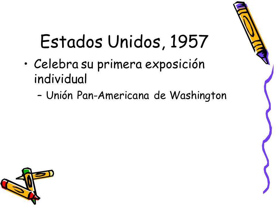 Estados Unidos, 1957 Celebra su primera exposición individual
