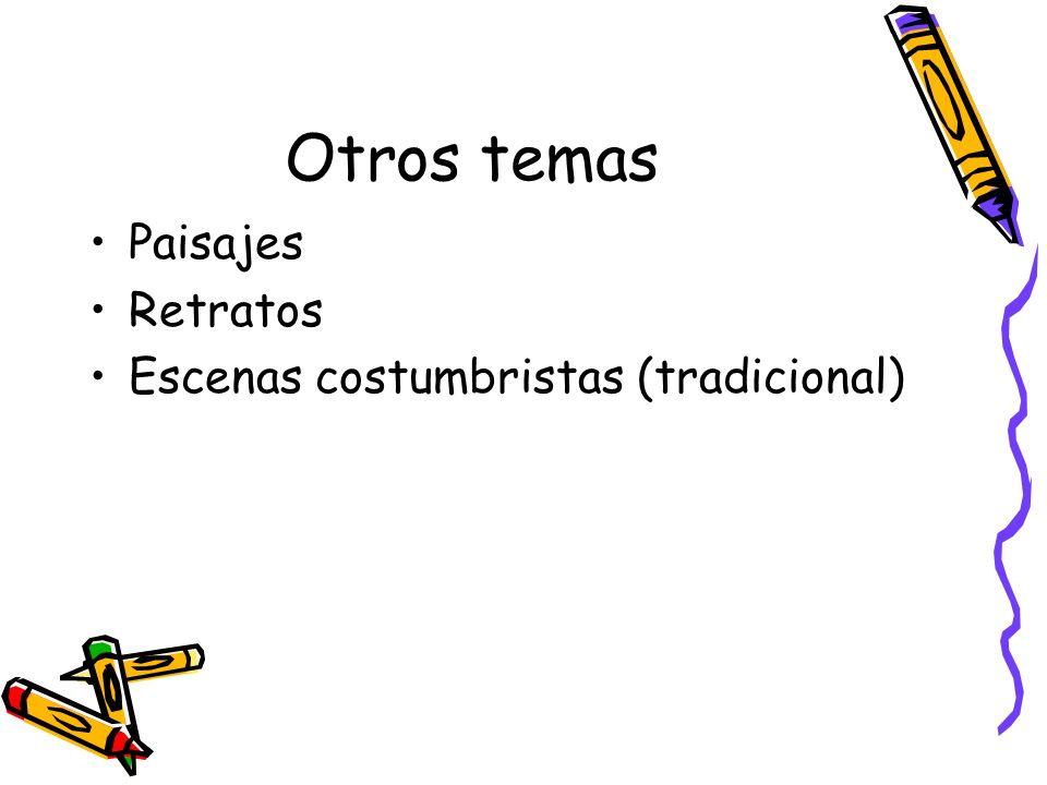 Otros temas Paisajes Retratos Escenas costumbristas (tradicional)