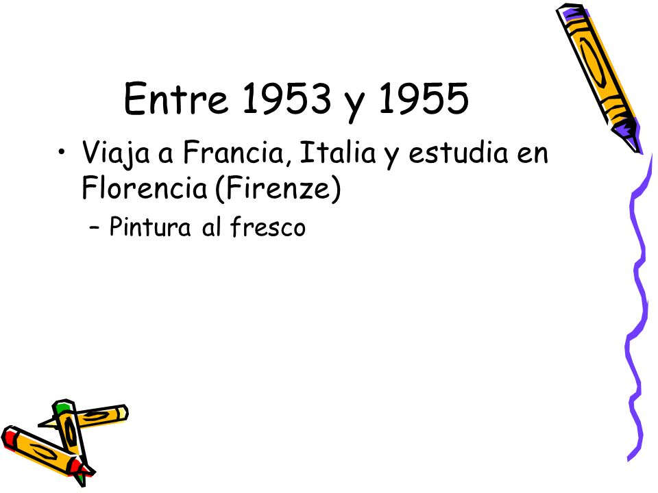 Entre 1953 y 1955 Viaja a Francia, Italia y estudia en Florencia (Firenze) Pintura al fresco