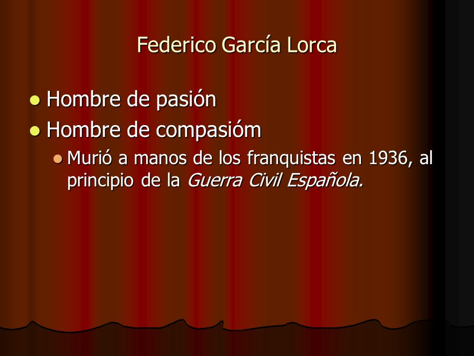 Federico García Lorca Hombre de pasión Hombre de compasióm