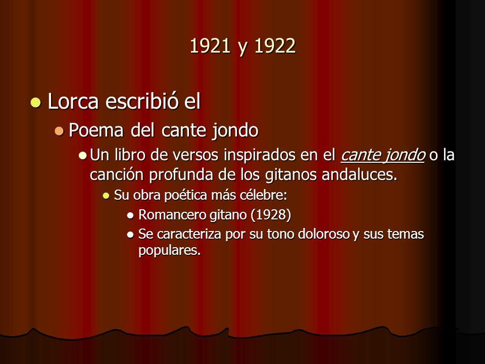 Lorca escribió el 1921 y 1922 Poema del cante jondo