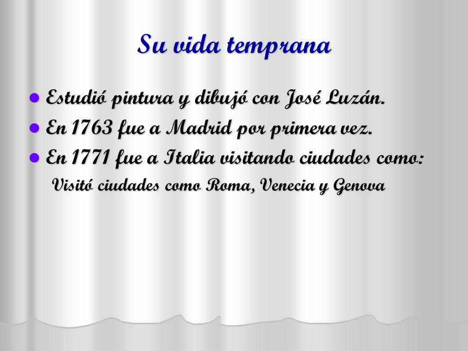 Su vida temprana Estudió pintura y dibujó con José Luzán.
