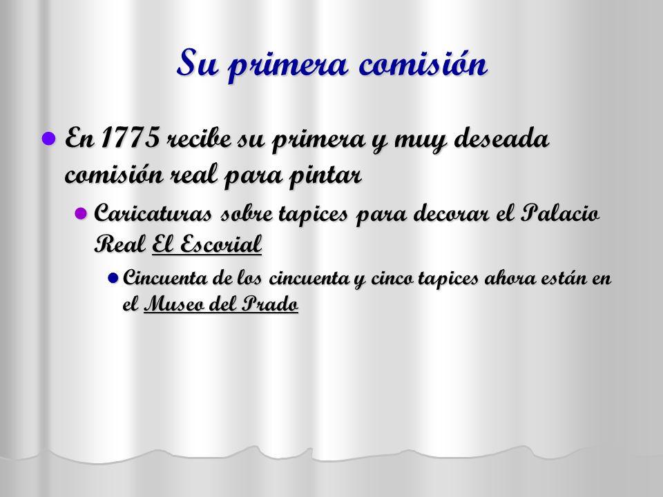 Su primera comisión En 1775 recibe su primera y muy deseada comisión real para pintar.