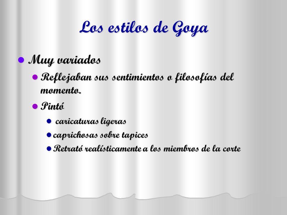 Los estilos de Goya Muy variados