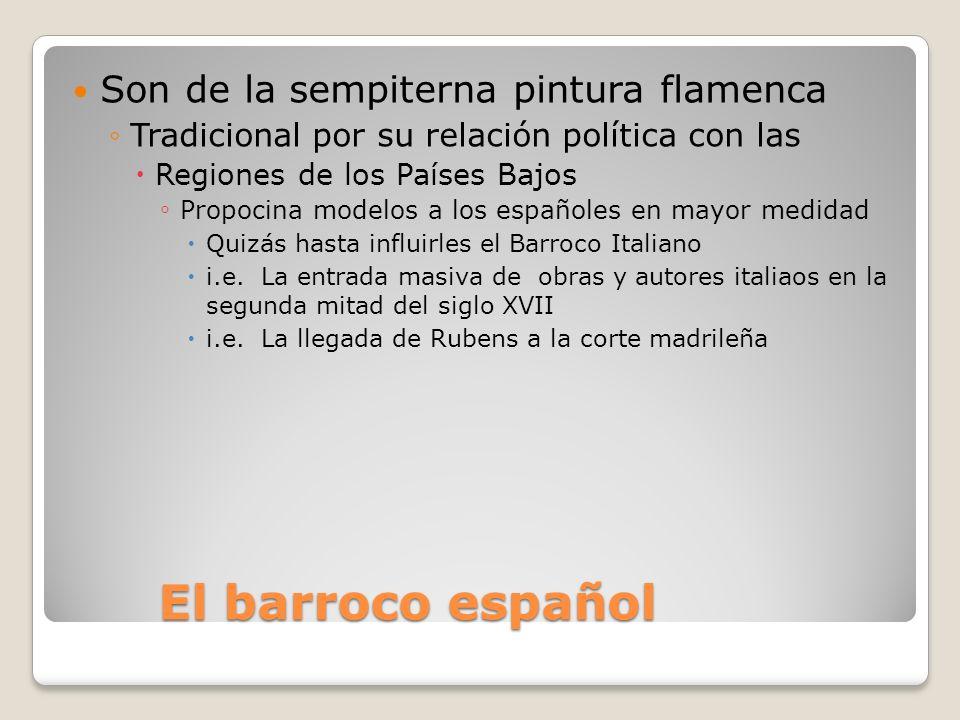 El barroco español Son de la sempiterna pintura flamenca