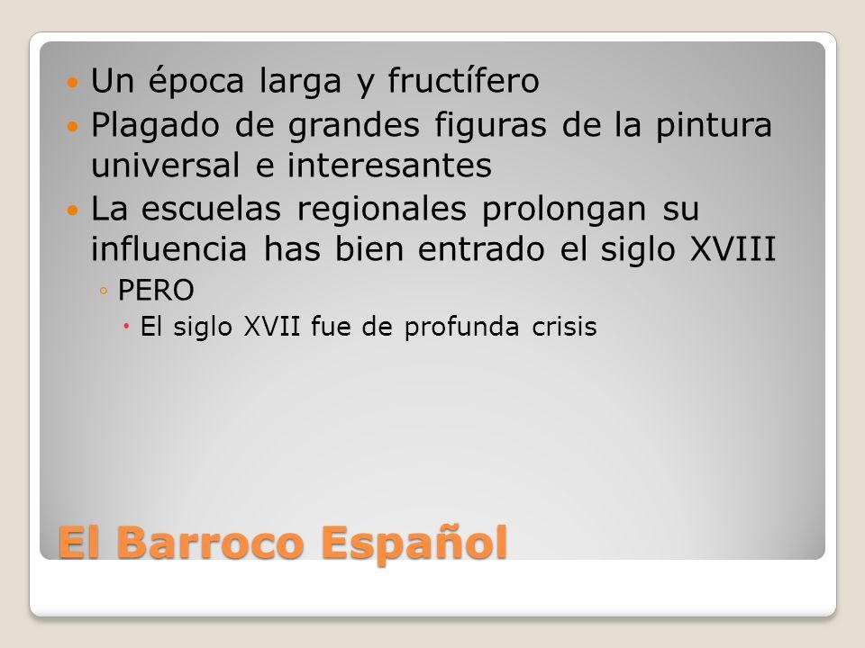 El Barroco Español Un época larga y fructífero