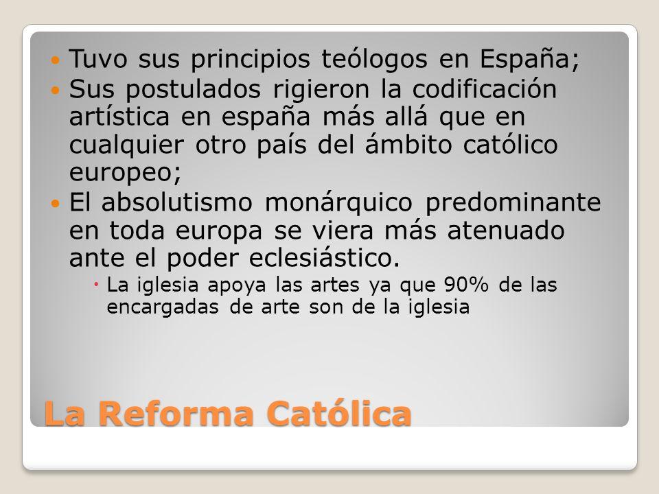 La Reforma Católica Tuvo sus principios teólogos en España;
