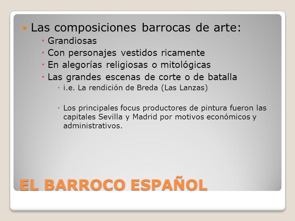 EL BARROCO ESPAÑOL Las composiciones barrocas de arte: Grandiosas