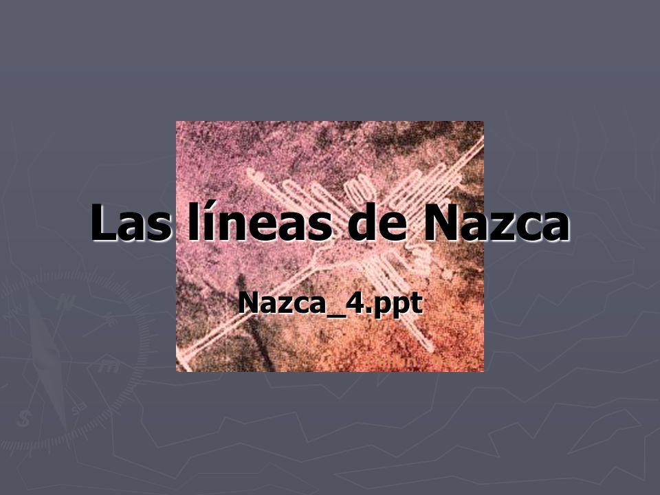 Las líneas de Nazca Nazca_4.ppt