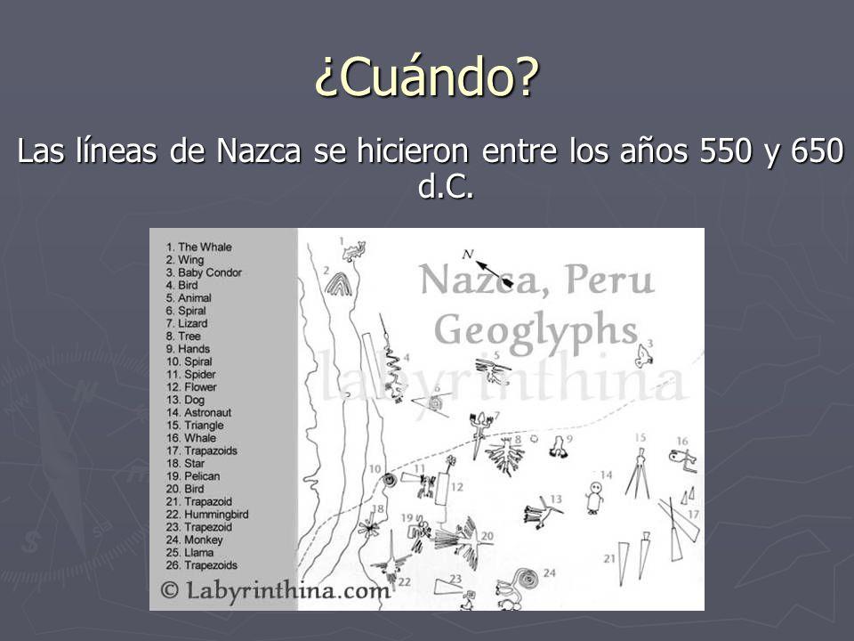 Las líneas de Nazca se hicieron entre los años 550 y 650 d.C.