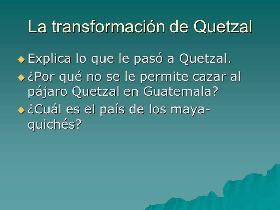 La transformación de Quetzal