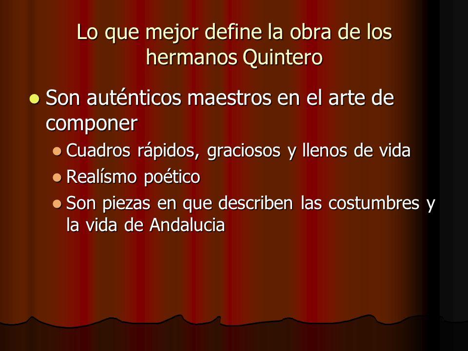 Lo que mejor define la obra de los hermanos Quintero