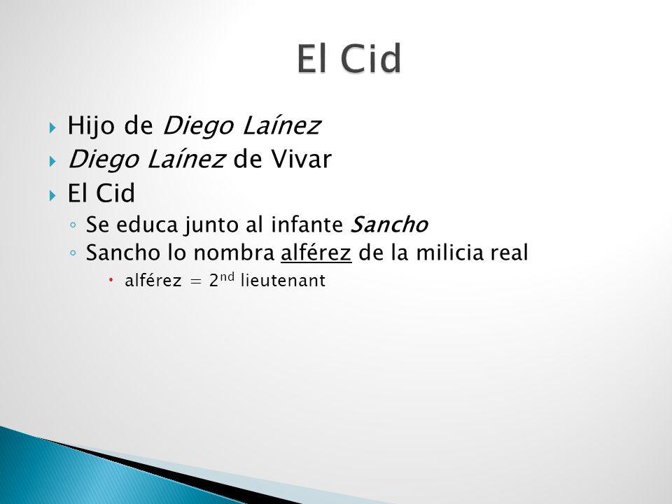 El Cid Hijo de Diego Laínez Diego Laínez de Vivar El Cid