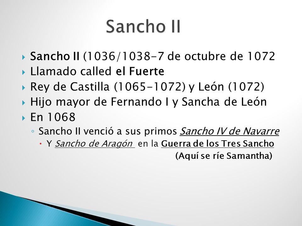 Sancho II Sancho II (1036/1038-7 de octubre de 1072