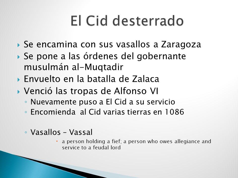 El Cid desterrado Se encamina con sus vasallos a Zaragoza