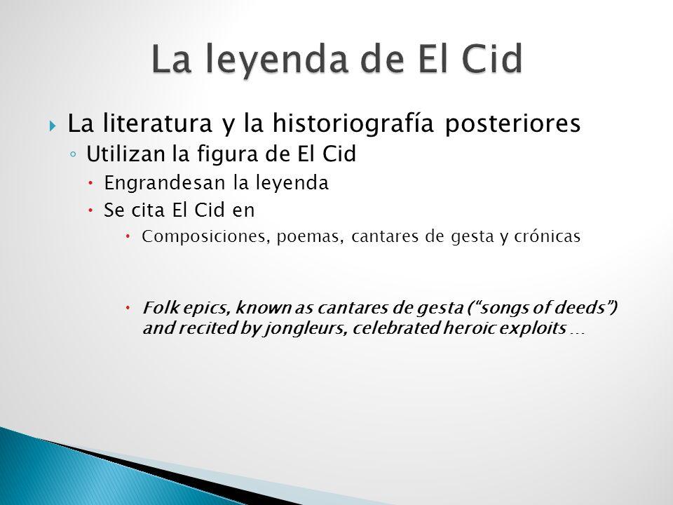 La leyenda de El Cid La literatura y la historiografía posteriores