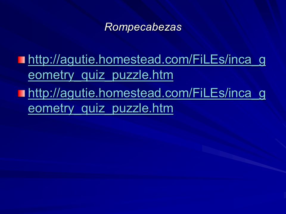 Rompecabezas http://agutie.homestead.com/FiLEs/inca_geometry_quiz_puzzle.htm