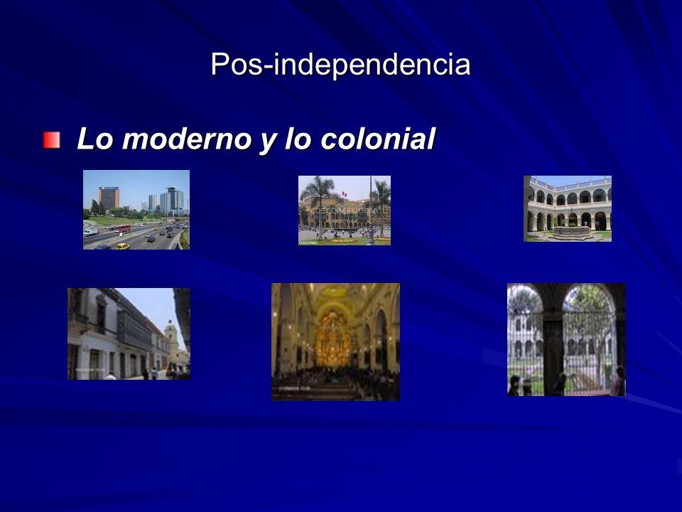 Pos-independencia Lo moderno y lo colonial