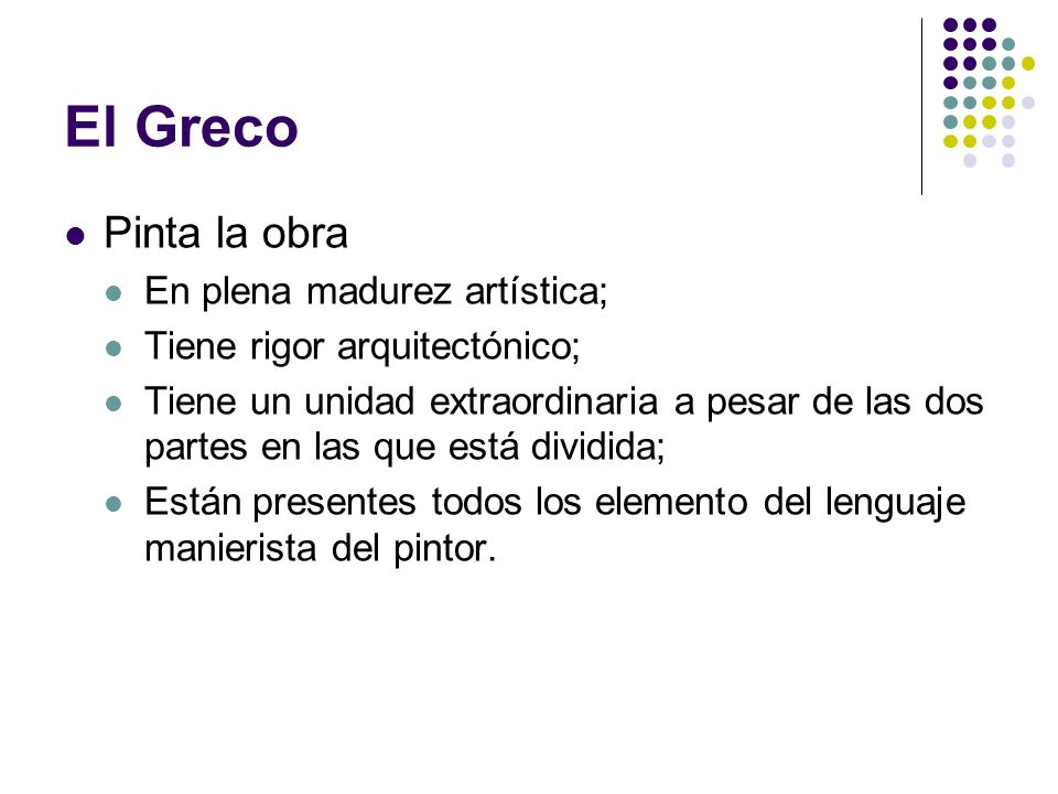 El Greco Pinta la obra En plena madurez artística;