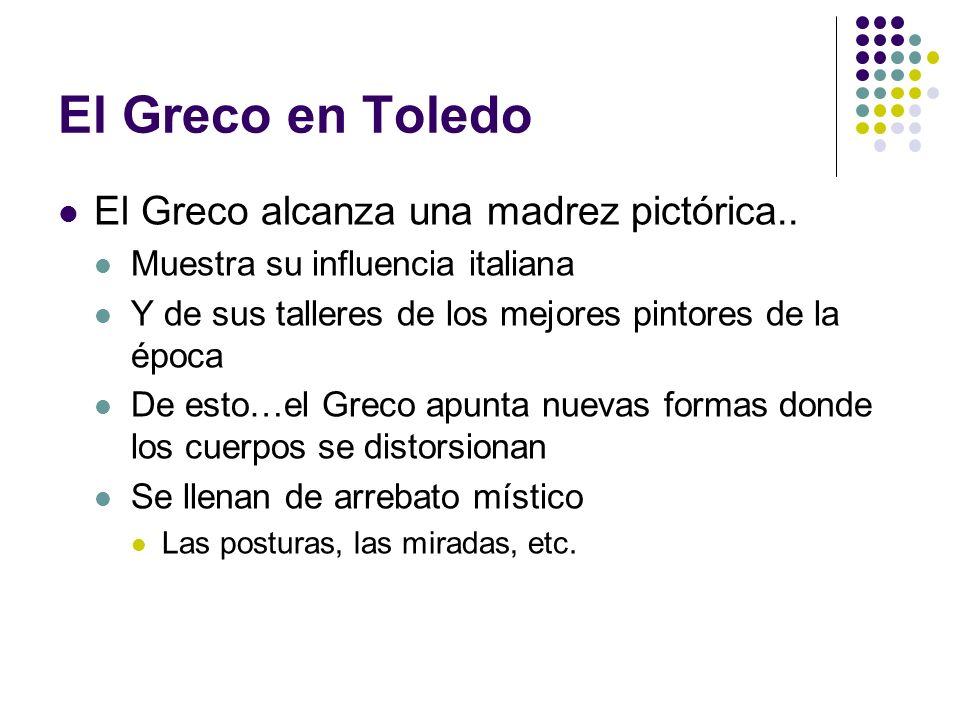 El Greco en Toledo El Greco alcanza una madrez pictórica..