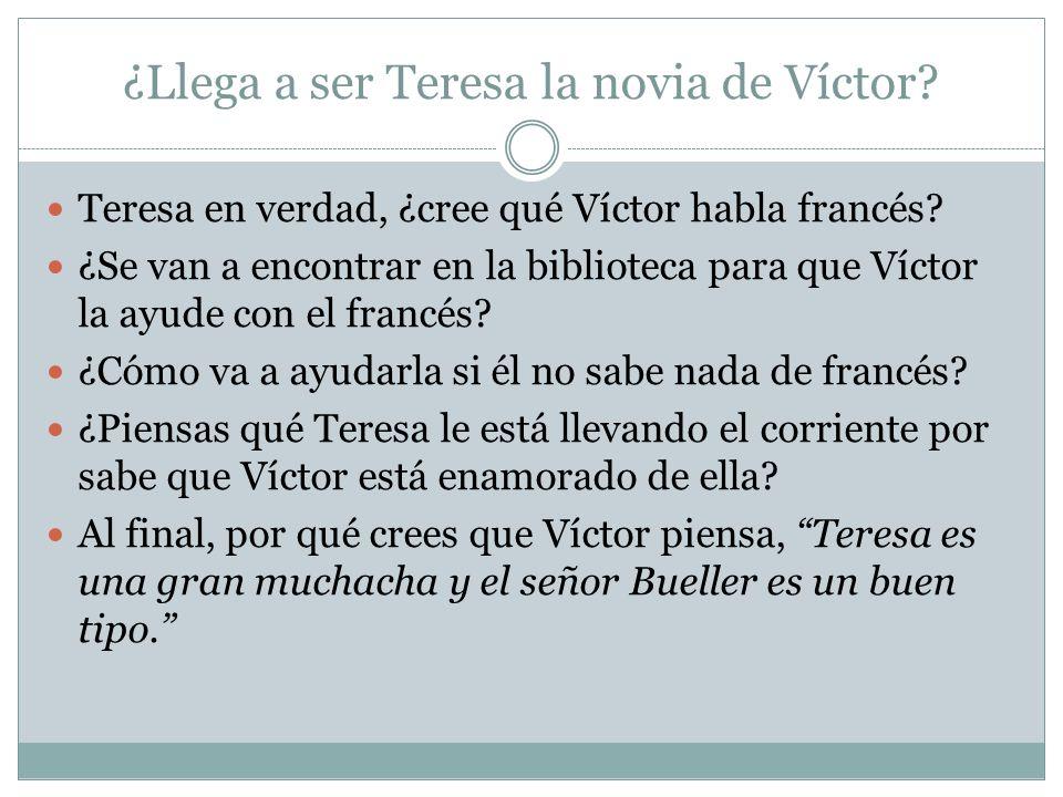 ¿Llega a ser Teresa la novia de Víctor