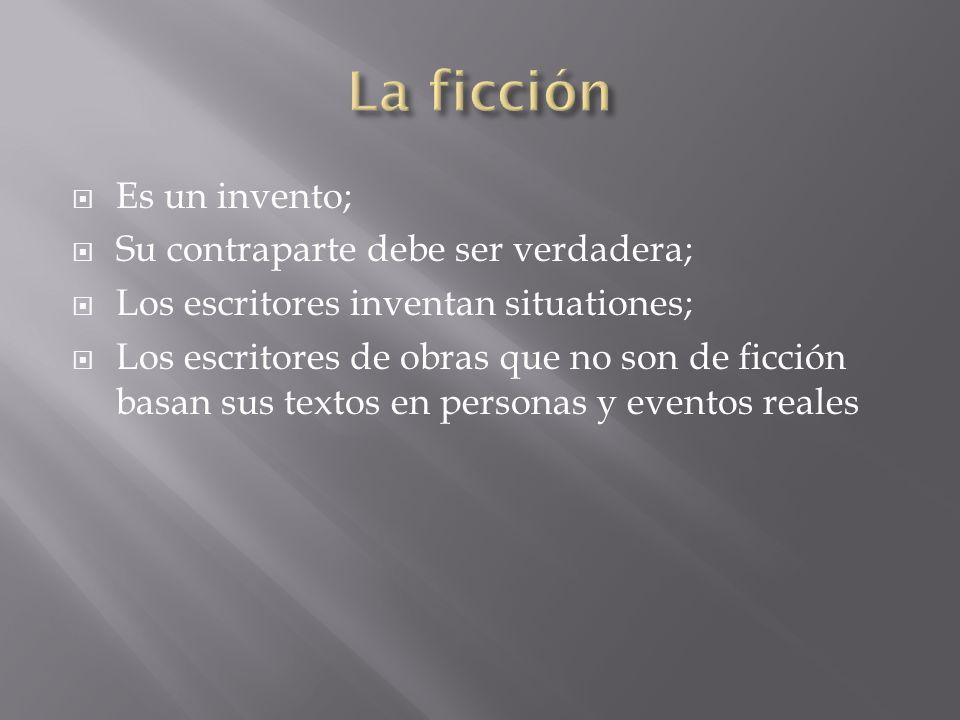 La ficción Es un invento; Su contraparte debe ser verdadera;
