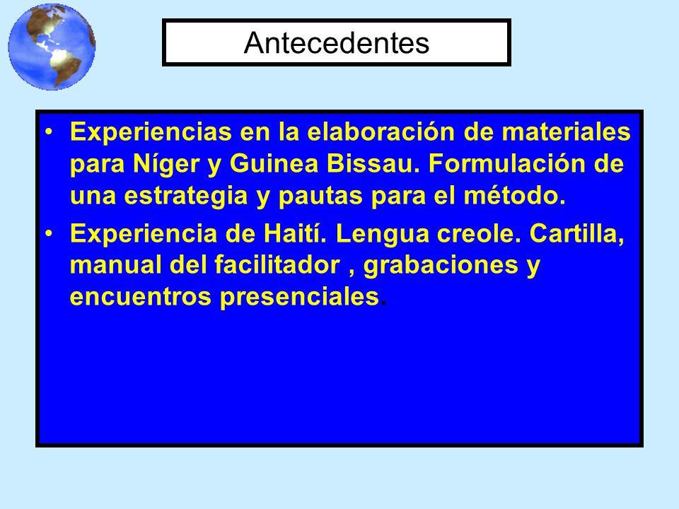 Antecedentes Experiencias en la elaboración de materiales para Níger y Guinea Bissau. Formulación de una estrategia y pautas para el método.