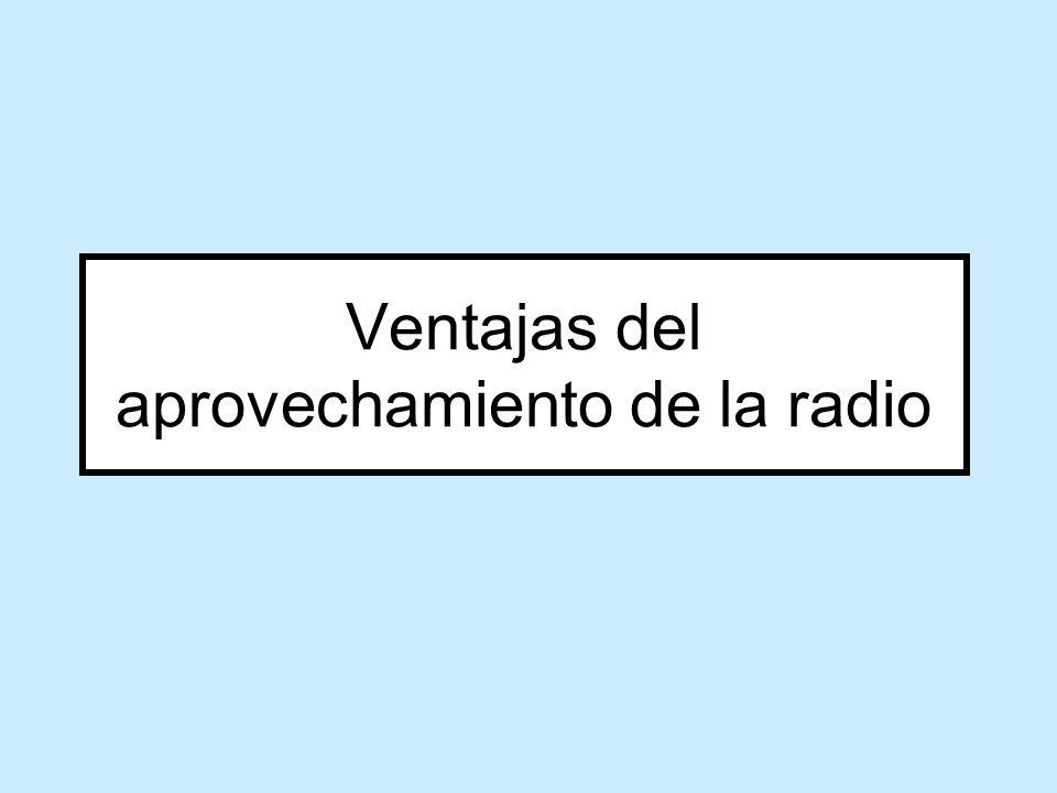 Ventajas del aprovechamiento de la radio
