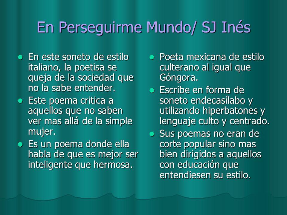 En Perseguirme Mundo/ SJ Inés
