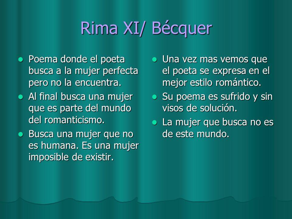 Rima XI/ Bécquer Poema donde el poeta busca a la mujer perfecta pero no la encuentra.