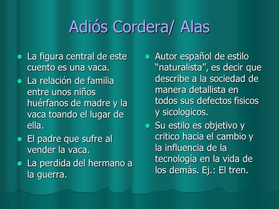 Adiós Cordera/ Alas La figura central de este cuento es una vaca.