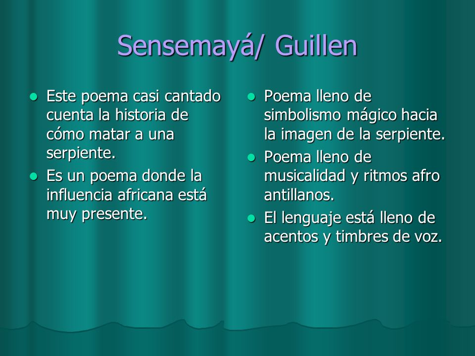 Sensemayá/ GuillenEste poema casi cantado cuenta la historia de cómo matar a una serpiente.