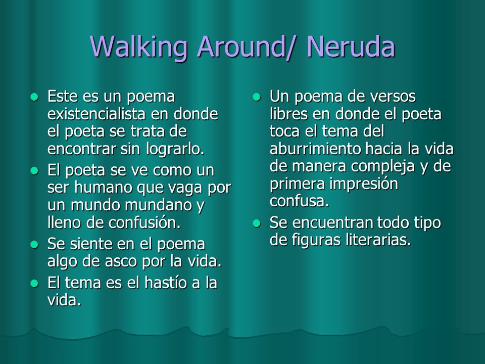 Walking Around/ Neruda