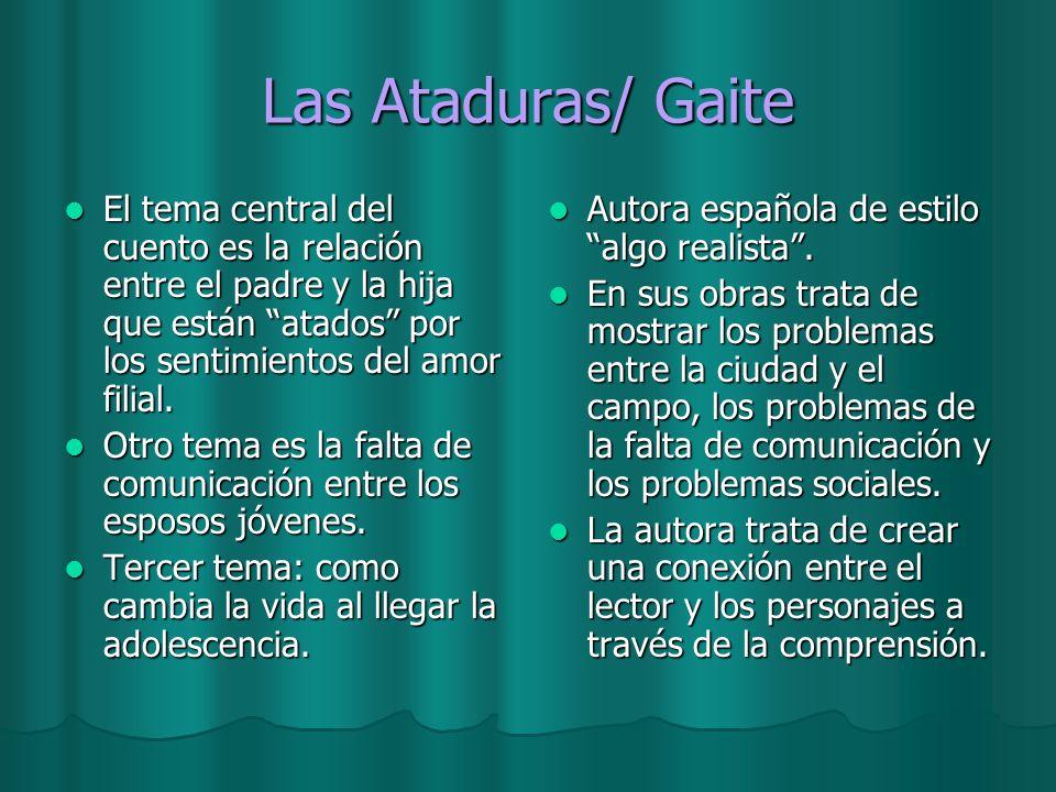Las Ataduras/ GaiteEl tema central del cuento es la relación entre el padre y la hija que están atados por los sentimientos del amor filial.