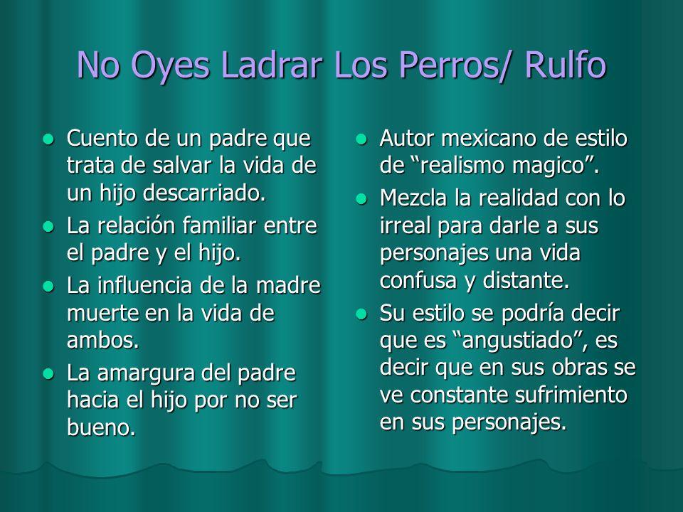 No Oyes Ladrar Los Perros/ Rulfo
