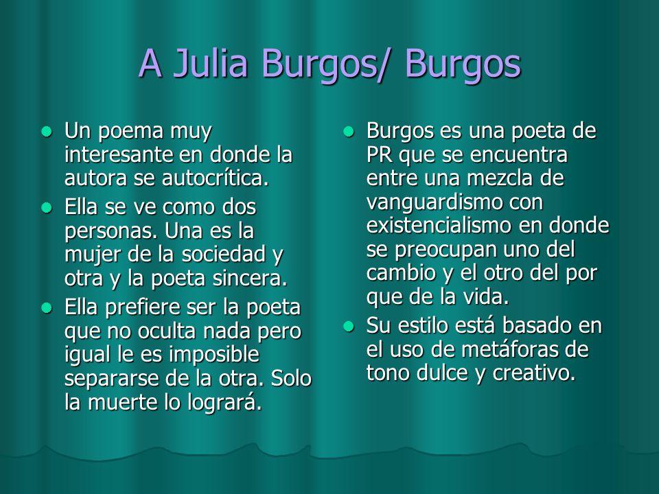 A Julia Burgos/ Burgos Un poema muy interesante en donde la autora se autocrítica.