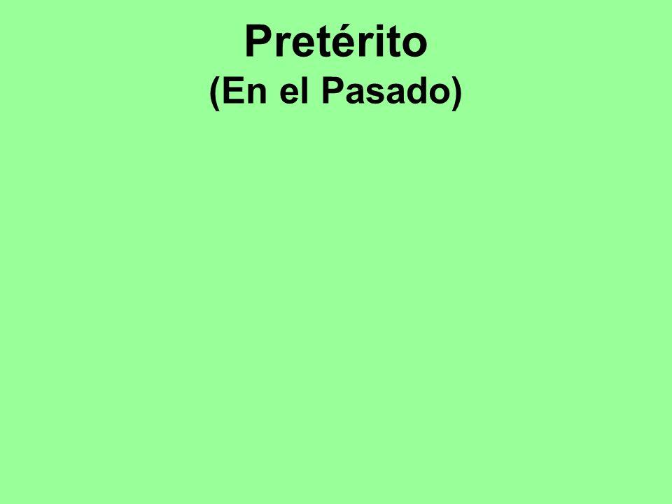 Pretérito (En el Pasado)