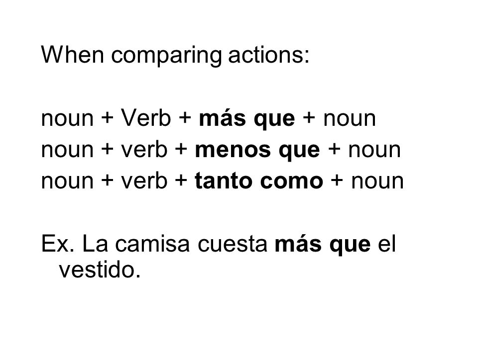 When comparing actions:
