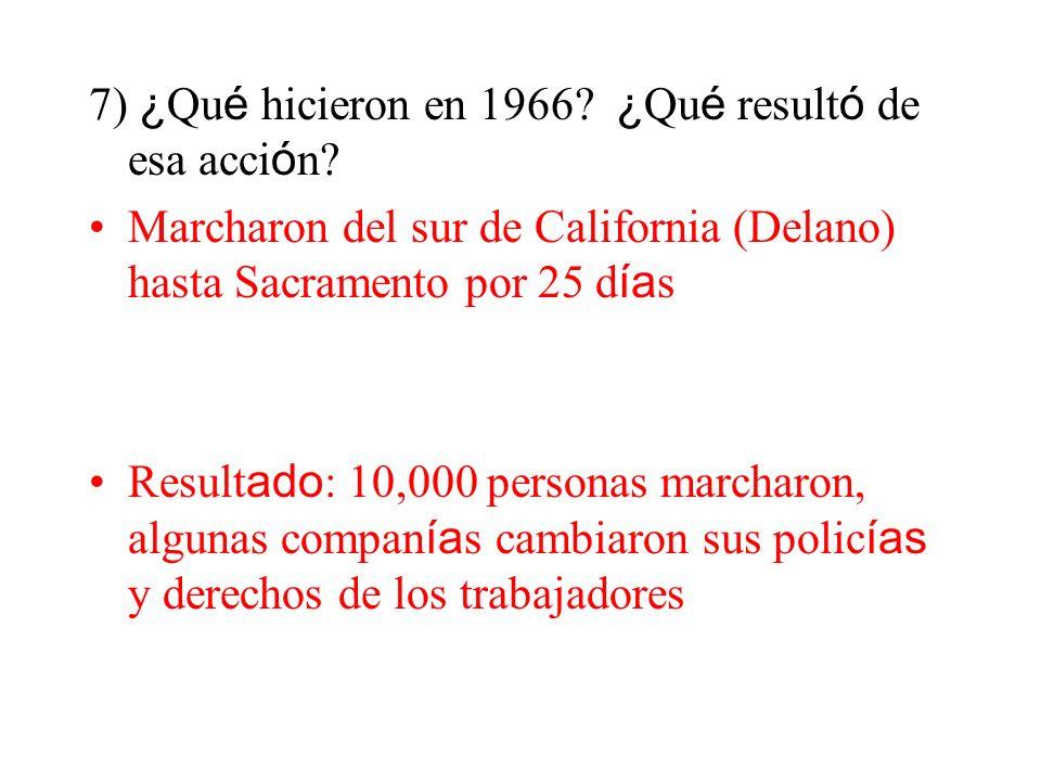 7) ¿Qué hicieron en 1966 ¿Qué resultó de esa acción