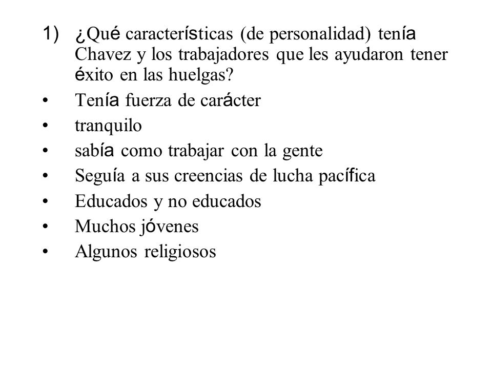 ¿Qué características (de personalidad) tenía Chavez y los trabajadores que les ayudaron tener éxito en las huelgas