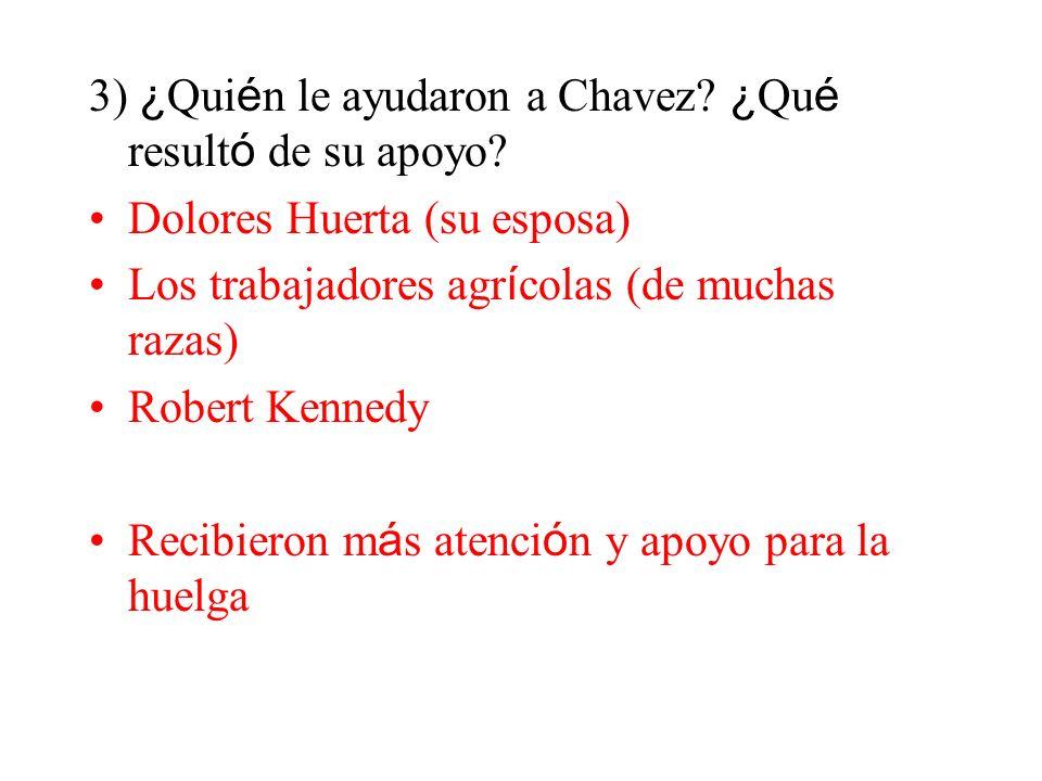 3) ¿Quién le ayudaron a Chavez ¿Qué resultó de su apoyo