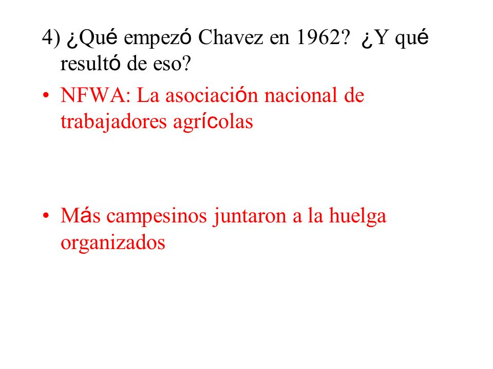 4) ¿Qué empezó Chavez en 1962 ¿Y qué resultó de eso