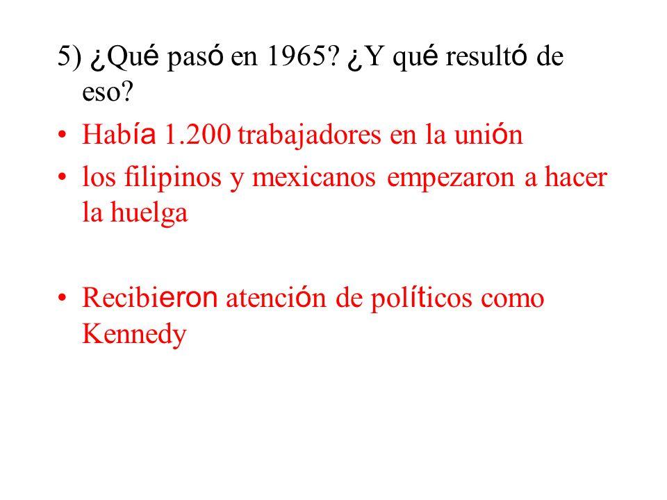 5) ¿Qué pasó en 1965 ¿Y qué resultó de eso