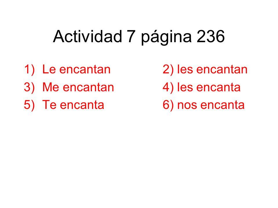 Actividad 7 página 236 Le encantan 2) les encantan