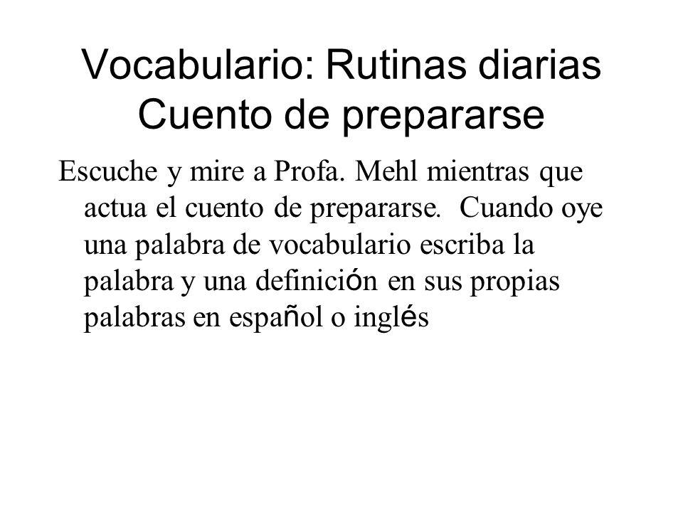 Vocabulario: Rutinas diarias Cuento de prepararse