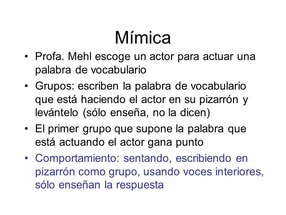 Mímica Profa. Mehl escoge un actor para actuar una palabra de vocabulario.