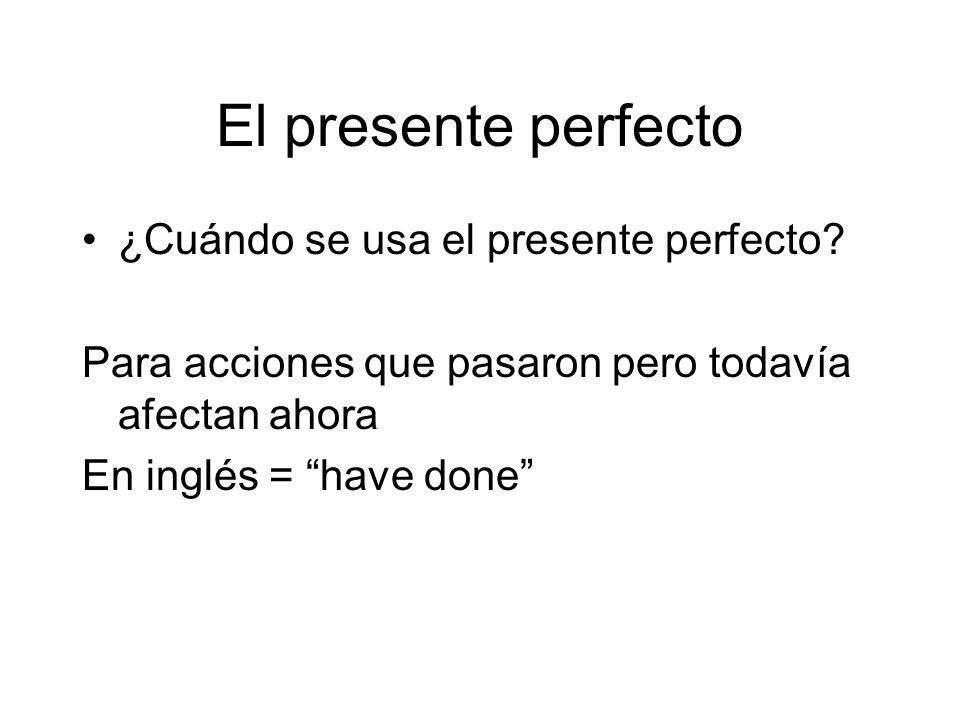 El presente perfecto ¿Cuándo se usa el presente perfecto