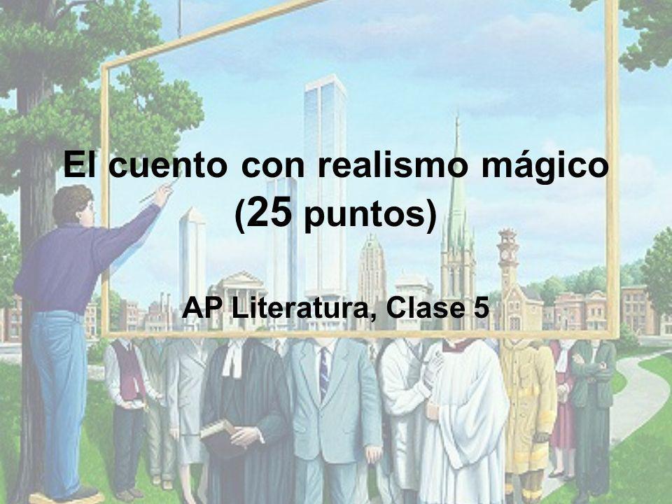 El cuento con realismo mágico (25 puntos)