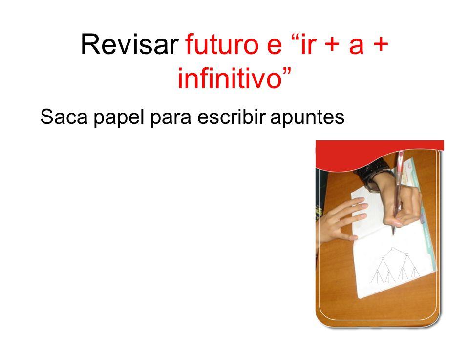 Revisar futuro e ir + a + infinitivo