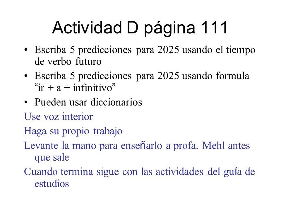 Actividad D página 111 Escriba 5 predicciones para 2025 usando el tiempo de verbo futuro.